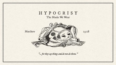 Hypocrisy: The Masks We Wear (79222)