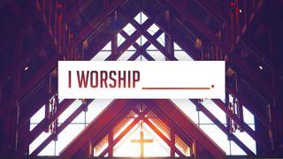 I Worship