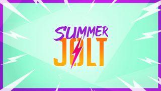Summer Jolt!