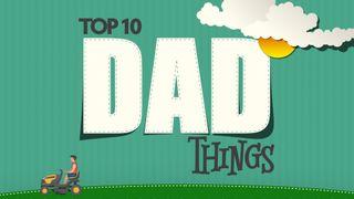 Top 10 Dad Things