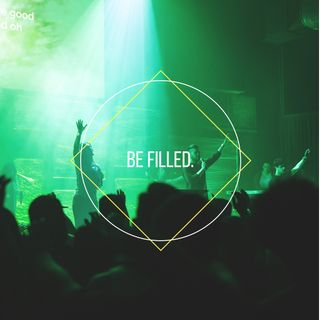 Be Filled