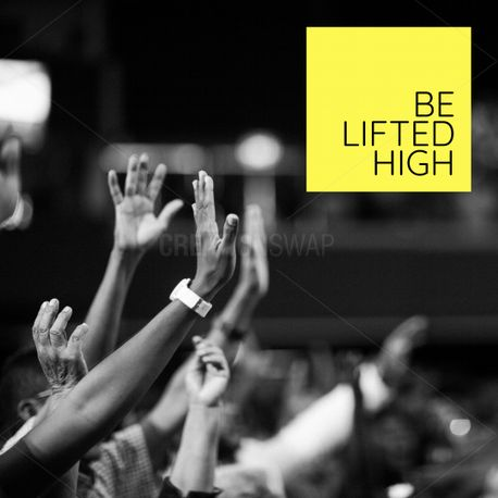 Be lifted high (79655)