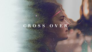 Cross Over Still
