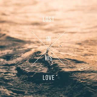 Lost in His love
