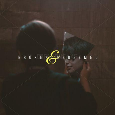 Broken and Redeemed (80718)