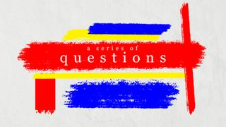 A Series of Questions