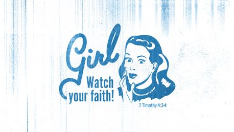 Girl, Watch Your Faith (82463)