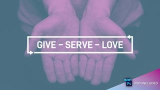Give Serve Love // With PSD