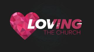 Loving the Church