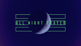 All Night Prayer