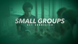 Small Groups Get Connected