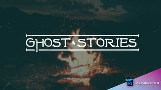 Ghost Stories // PSD INCLUDED