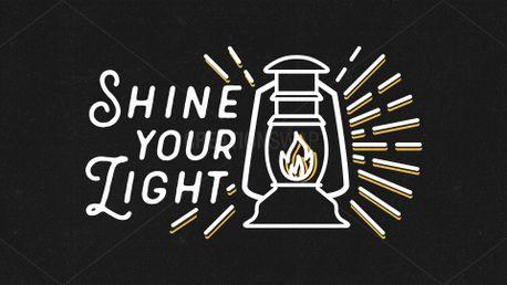 Shine Your Light -Matthew 5:16 (83008)