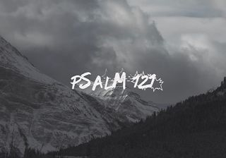 Psalm 121 video with music