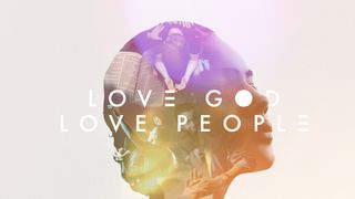 Love God, Love People Stills