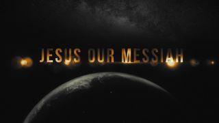 Jesus Our Messiah