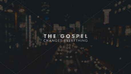 The Gospel Changes Everything (83802)