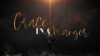 Grace In A Manger