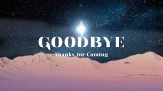 Star of Bethlehem Goodbye