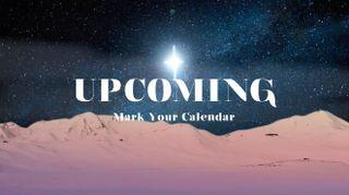 Star of Bethlehem Upcoming