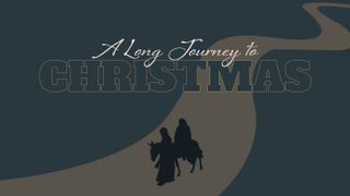 A Long Journey to Christmas