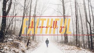 O Come Ye Faithful