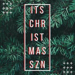 It's Christmas Szn