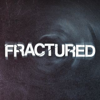Fractured | Series