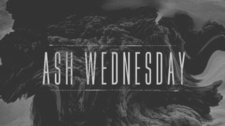 Ash Wednesday - 03