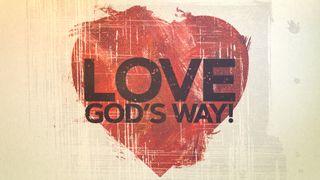 Love God's Way