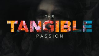 This Tangible Passion (Easter)