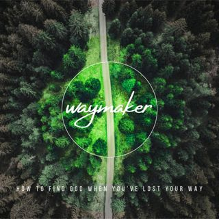 Waymaker Series