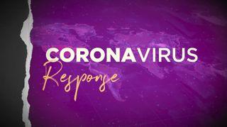 Coronavirus Response Stills
