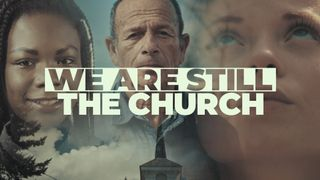 We Are Still The Church