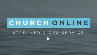 Church Online Streamed Video