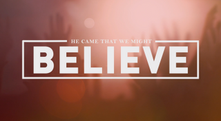 That We Might Believe
