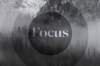Focus & Vision