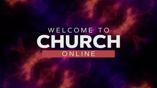 The Church Online (Welcome)