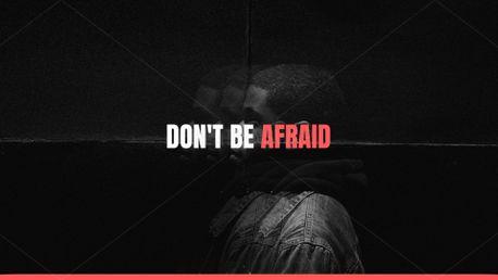 Don't Be Afraid (88240)