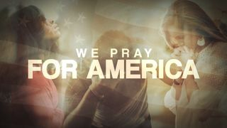 We Pray For America