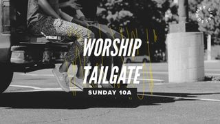 Worship Tailgate / Drive-In
