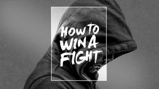 How to Win a Fight