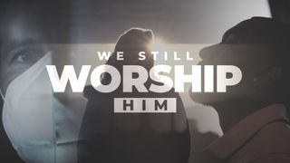 We Still Worship Him
