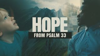Hope (From Psalm 33)