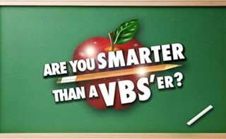 Are You Smarter Than A VBS'er?