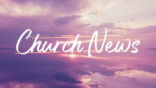 FuchsiaSunset : Church News
