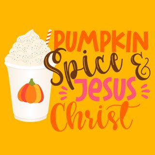 Pumpkin Spice and Jesus Christ