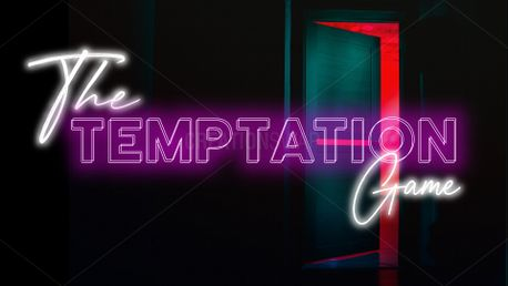 The Temptation Game (91348)