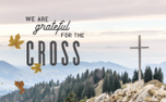 We Are Thankful For The Cross (91504)