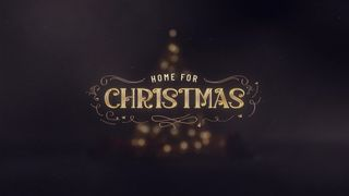 Home for Christmas Mini Movie